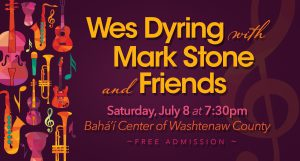 Wes Dyring with Mark Stone and Friends @ Bahá'í Center of Washtenaw County | Ypsilanti | Michigan | United States