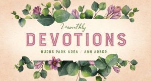Devotional Gathering: Burns Park Area / Ann Arbor @ Ann Arbor | Michigan | United States