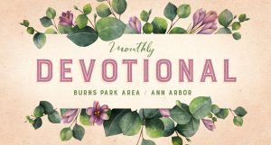 Devotional: Burns Park Area / Ann Arbor @ Ann Arbor | Michigan | United States