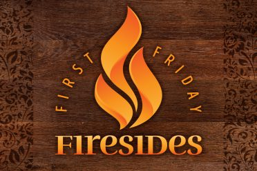 First Friday Firesides