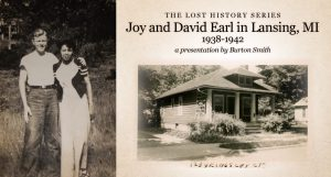 The Lost History Series – Joy and David Earl in Lansing, MI   (1938-1942) @ Baha'i Center of Washtenaw County