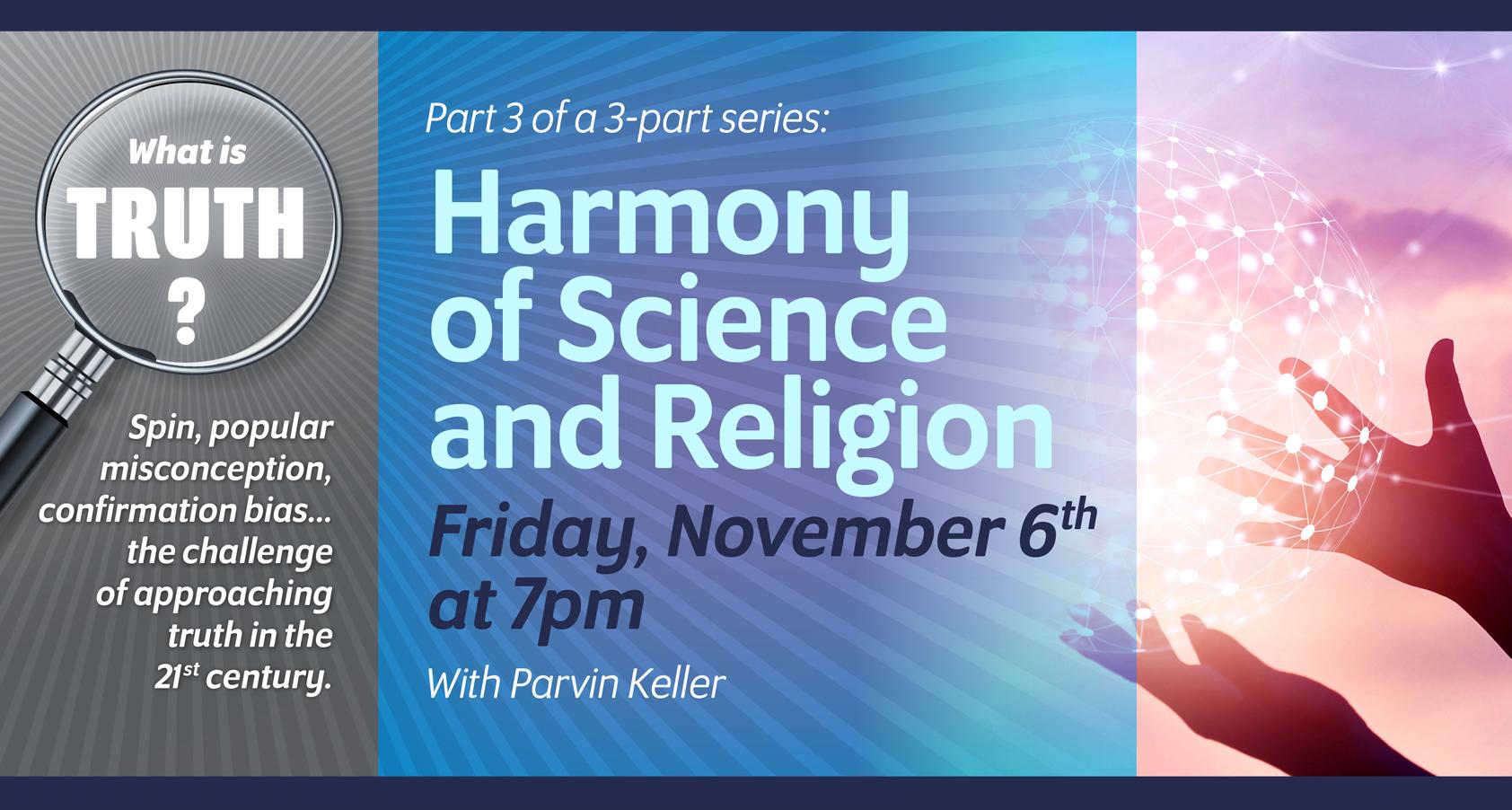 Harmony of Science and Religion, November 6 at 7pm
