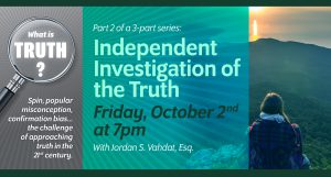 What is TRUTH, Part Two: Independent Investigation of the Truth @ online